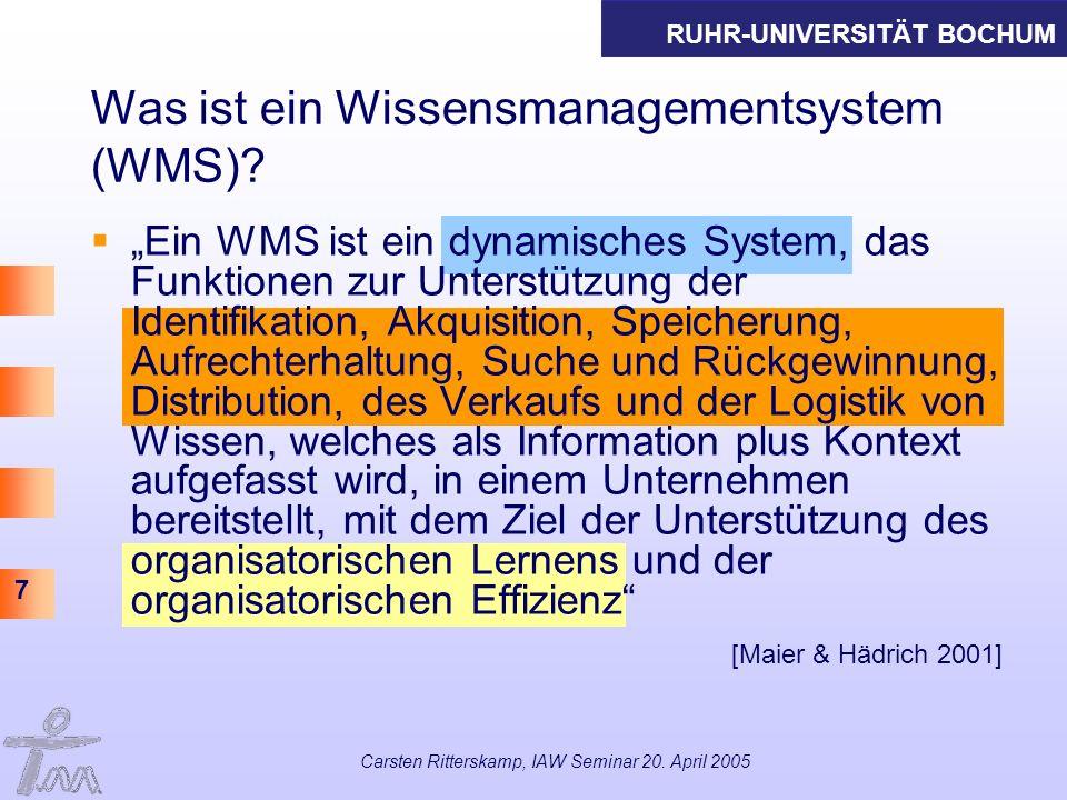 RUHR-UNIVERSITÄT BOCHUM 7 Carsten Ritterskamp, IAW Seminar 20. April 2005 Ein WMS ist ein dynamisches System, das Funktionen zur Unterstützung der Ide