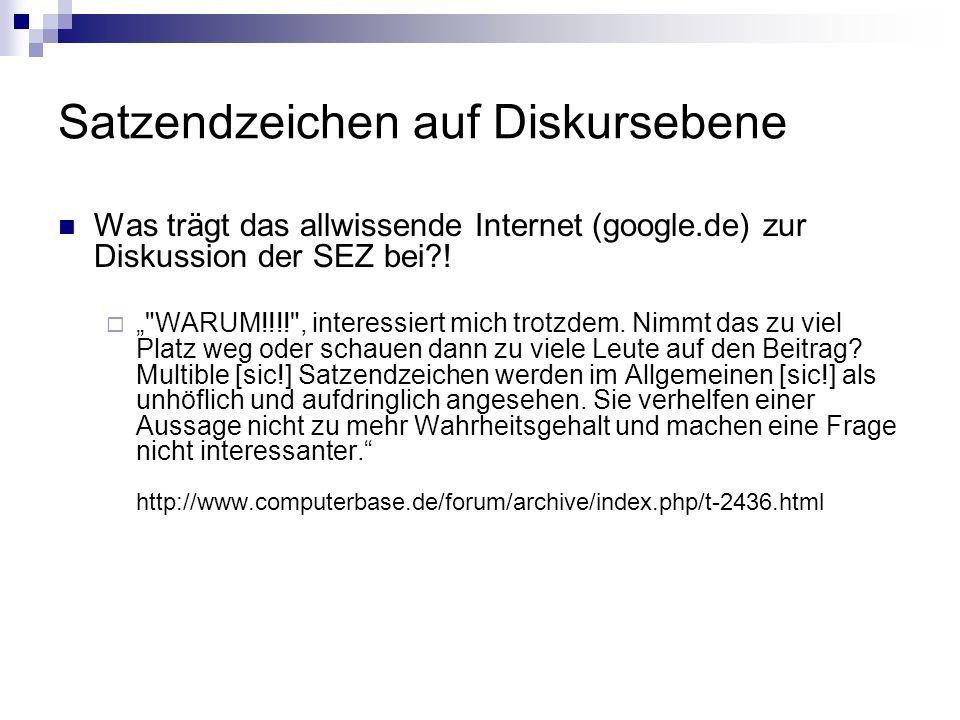Satzendzeichen auf Diskursebene Was trägt das allwissende Internet (google.de) zur Diskussion der SEZ bei?!