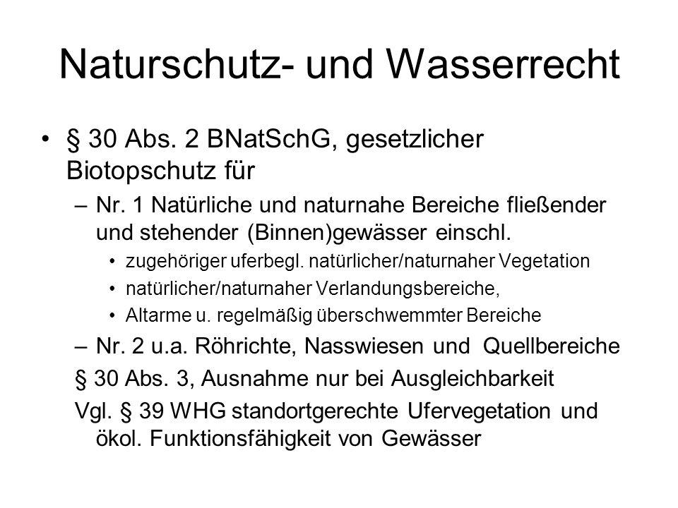 Naturschutz- und Wasserrecht § 30 Abs.2 BNatSchG, gesetzlicher Biotopschutz für –Nr.