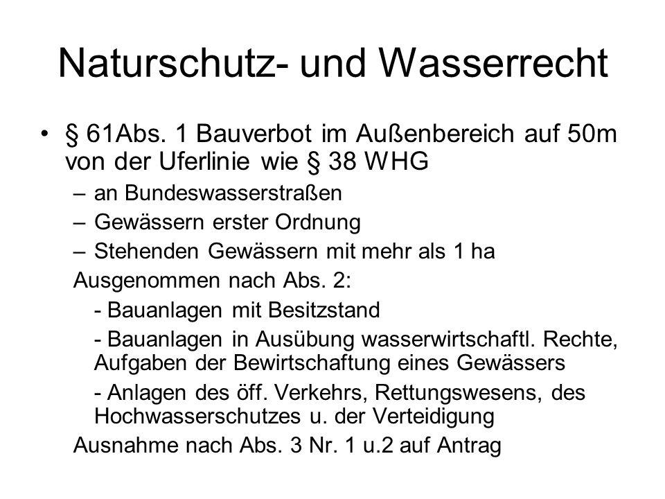 Naturschutz- und Wasserrecht § 61Abs. 1 Bauverbot im Außenbereich auf 50m von der Uferlinie wie § 38 WHG –an Bundeswasserstraßen –Gewässern erster Ord