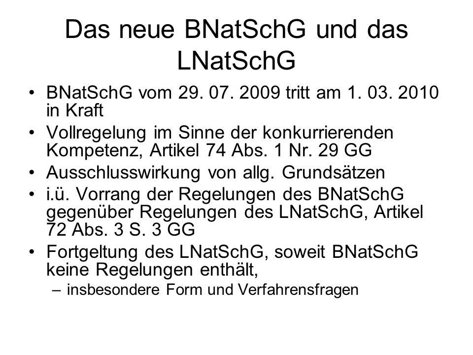 BNatSchG vom 29. 07. 2009 tritt am 1. 03. 2010 in Kraft Vollregelung im Sinne der konkurrierenden Kompetenz, Artikel 74 Abs. 1 Nr. 29 GG Ausschlusswir
