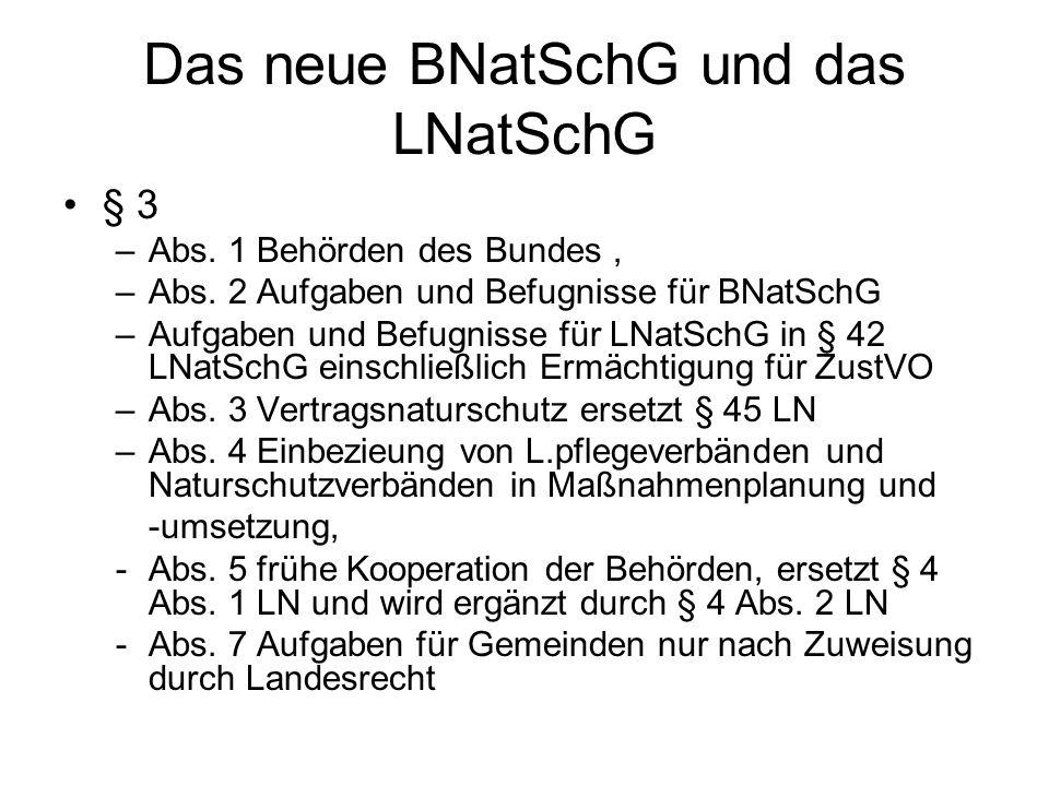Das neue BNatSchG und das LNatSchG § 3 –Abs. 1 Behörden des Bundes, –Abs. 2 Aufgaben und Befugnisse für BNatSchG –Aufgaben und Befugnisse für LNatSchG