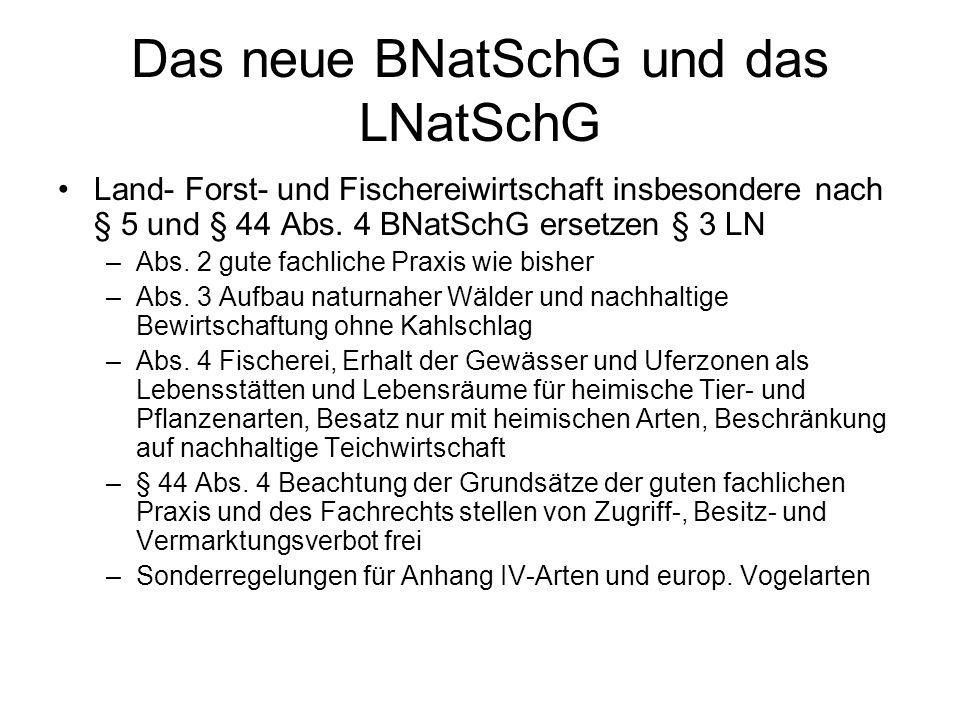 Das neue BNatSchG und das LNatSchG Land- Forst- und Fischereiwirtschaft insbesondere nach § 5 und § 44 Abs. 4 BNatSchG ersetzen § 3 LN –Abs. 2 gute fa