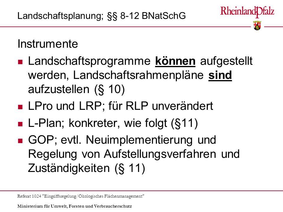 Ministerium für Umwelt, Forsten und Verbraucherschutz Referat 1024 Eingriffsregelung/Ökologisches Flächenmanagement Eingriffsregelung - Neuregelungen Besonderer Artenschutz (§ 44 Abs.