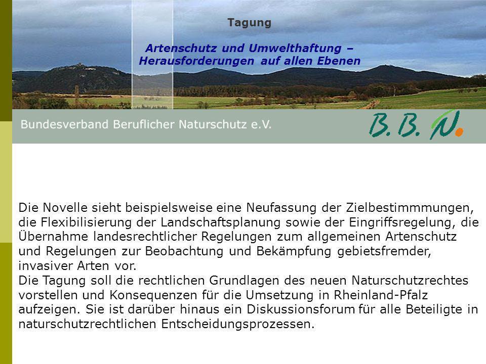 Tagung Das neue Naturschutzgesetz und die Konsequenzen für Rheinland-Pfalz Begrüßung und Einführung in dieTagungsthematik (Prof.