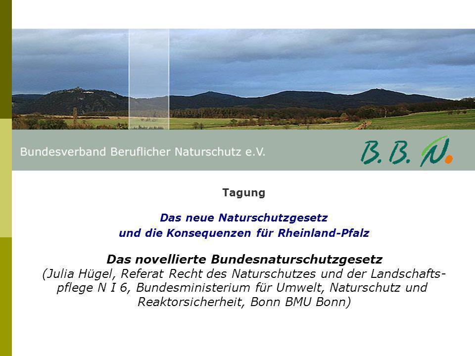 Tagung Das neue Naturschutzgesetz und die Konsequenzen für Rheinland-Pfalz Vollzug der Eingriffsregelung in Rheinland-Pfalz – neue Aspekte unter den Vorgaben des BNatSchG–.