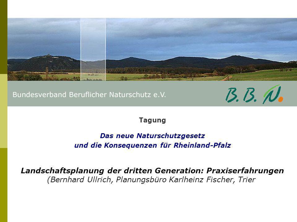 Tagung Das neue Naturschutzgesetz und die Konsequenzen für Rheinland-Pfalz Schutz bestimmter Teile von Natur und Landschaft und Artenschutz nach der Naturschutznovelle (Theo Jochum, Ministerium für Umwelt, Forsten und Verbraucherschutz, Mainz)