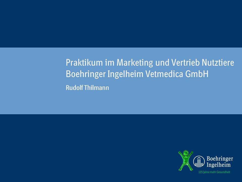 Rudolf Thilmann Praktikum im Marketing und Vertrieb Nutztiere Boehringer Ingelheim Vetmedica GmbH