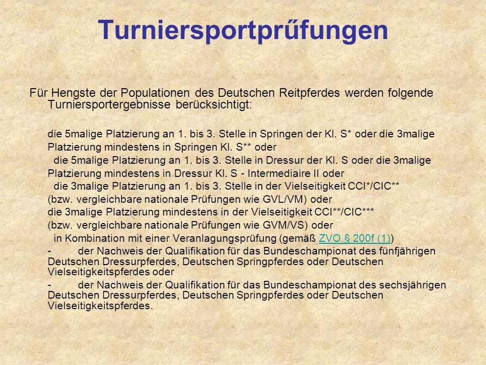 Turniersportprűfungen Für Hengste der Populationen des Deutschen Reitpferdes werden folgende Turniersportergebnisse berücksichtigt: die 5malige Platzi