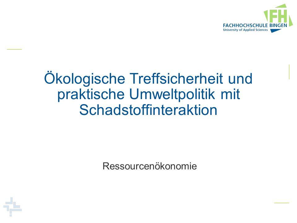 Ökologische Treffsicherheit und praktische Umweltpolitik mit Schadstoffinteraktion Ressourcenökonomie