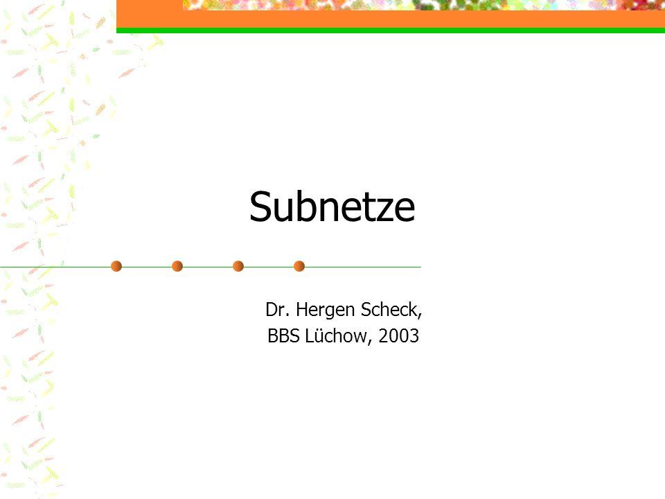 Subnetze Dr. Hergen Scheck, BBS Lüchow, 2003