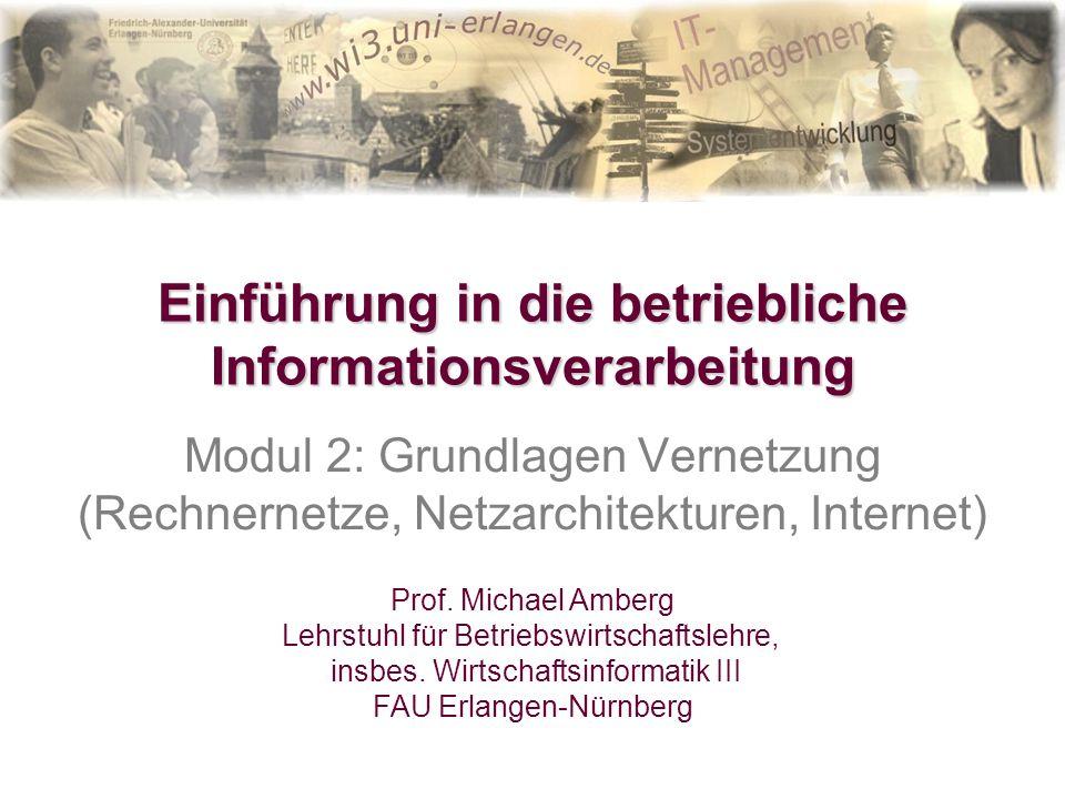 Prof. Michael Amberg Lehrstuhl für Betriebswirtschaftslehre, insbes. Wirtschaftsinformatik III FAU Erlangen-Nürnberg Einführung in die betriebliche In