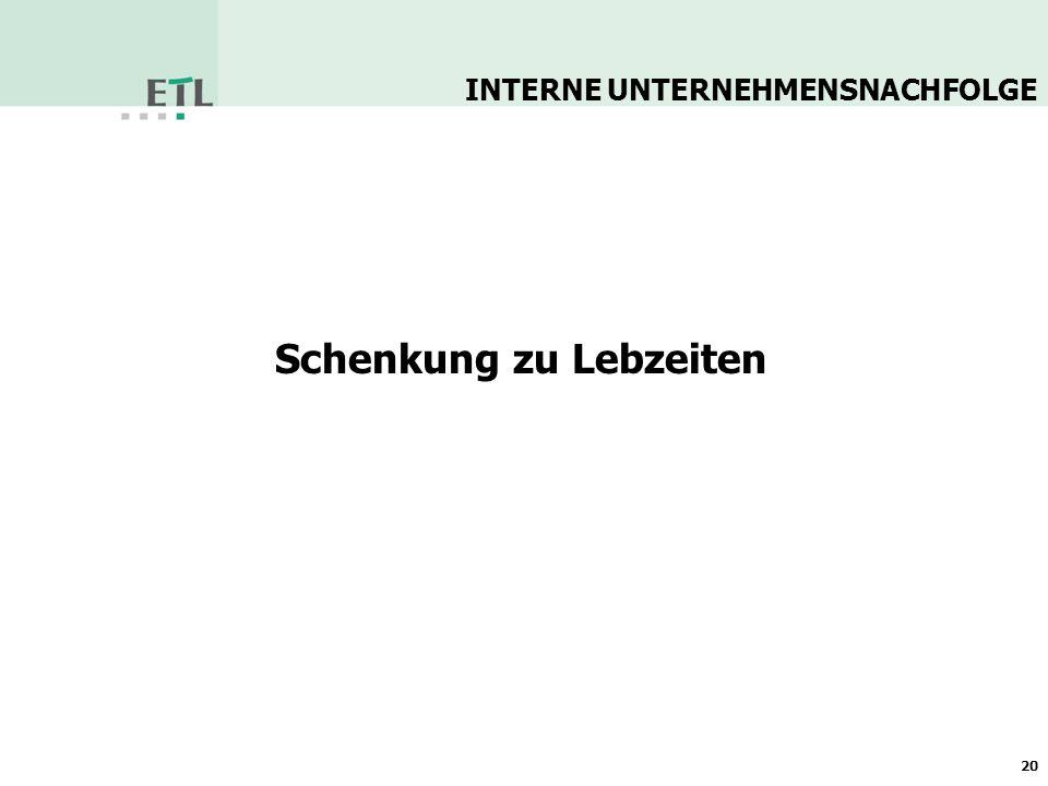 Betriebsübertragung: Schenkung Einkommenssteuerrechtliche Folgen Fortführung der Buchwerte Keine Aufdeckung der stillen Reserven = Kein Veräußerungsgewinn INTERNE UNTERNEHMENSNACHFOLGE 21