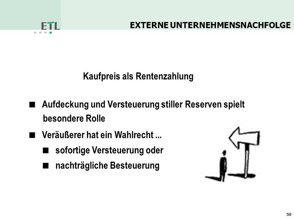 Kaufpreis als Rentenzahlung Nachträgliche Besteuerung: jährliche Rentenzahlung unterliegt in den ersten Jahren keiner Besteuerung danach volle Besteuerung - aber: i.d.R.