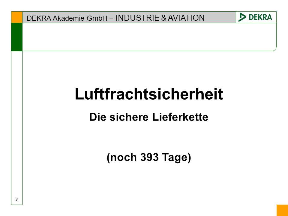 2 Luftfrachtsicherheit Die sichere Lieferkette (noch 393 Tage)