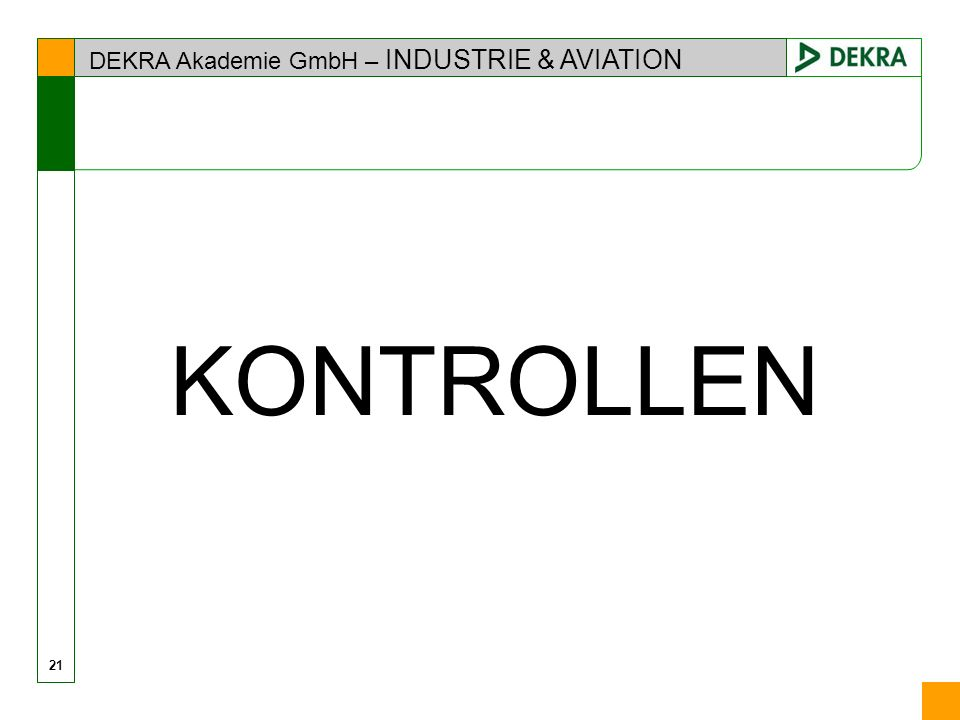 DEKRA Akademie GmbH – INDUSTRIE & AVIATION 21 KONTROLLEN