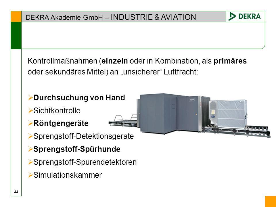 DEKRA Akademie GmbH – INDUSTRIE & AVIATION 22 Kontrollmaßnahmen (einzeln oder in Kombination, als primäres oder sekundäres Mittel) an unsicherer Luftf