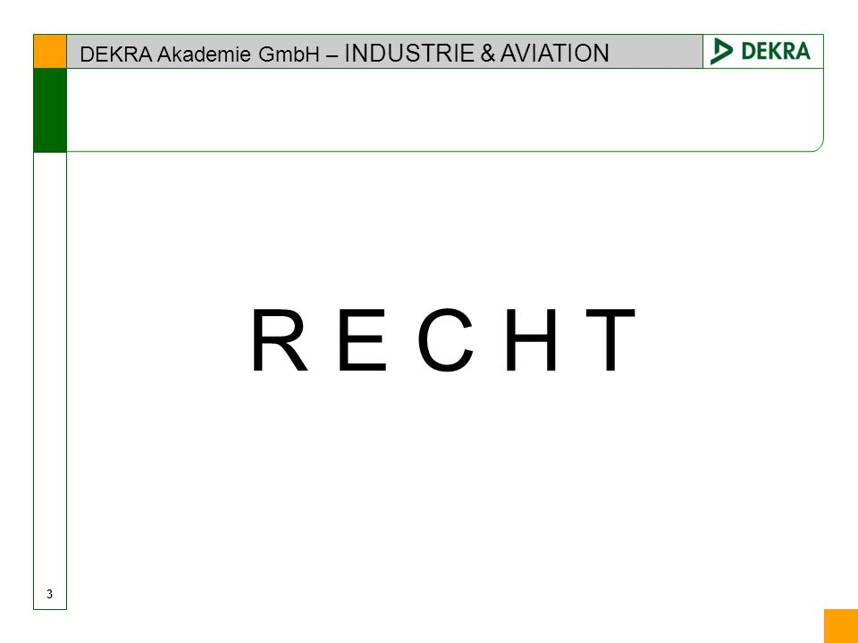 DEKRA Akademie GmbH – INDUSTRIE & AVIATION 3 R E C H T