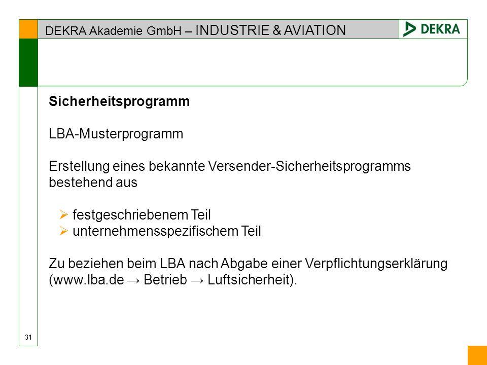 DEKRA Akademie GmbH – INDUSTRIE & AVIATION Sicherheitsprogramm LBA-Musterprogramm Erstellung eines bekannte Versender-Sicherheitsprogramms bestehend a
