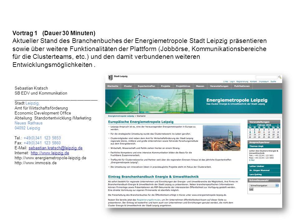 Vortrag 1 (Dauer 30 Minuten) Aktueller Stand des Branchenbuches der Energiemetropole Stadt Leipzig präsentieren sowie über weitere Funktionalitäten de