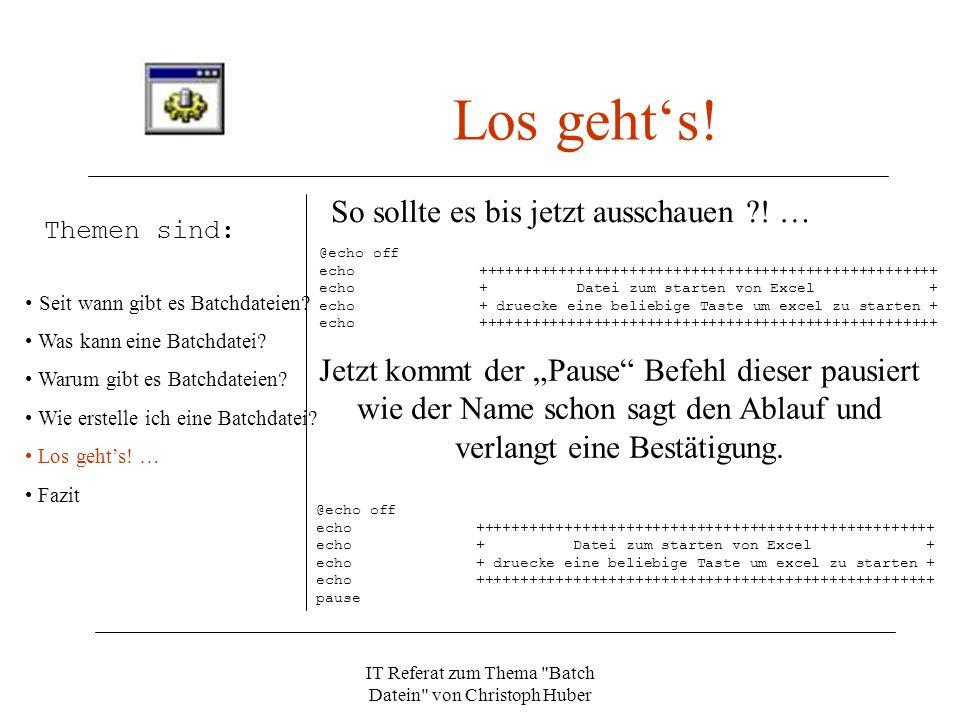 IT Referat zum Thema Batch Datein von Christoph Huber Themen sind: Seit wann gibt es Batchdateien.