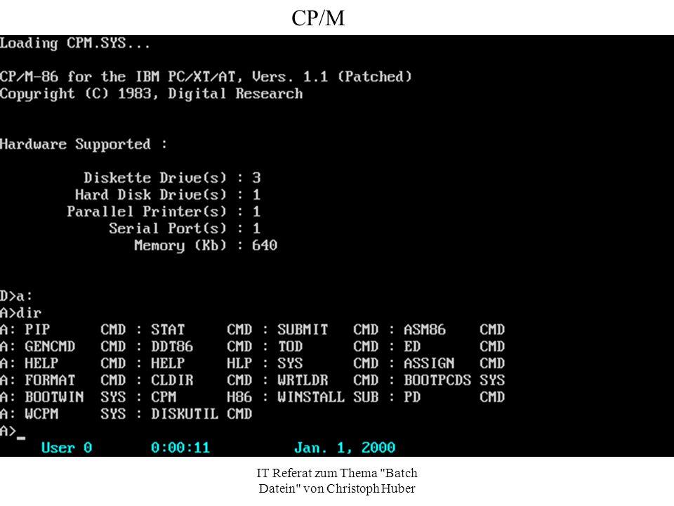 IT Referat zum Thema Batch Datein von Christoph Huber Was kann eine Batchdatei.