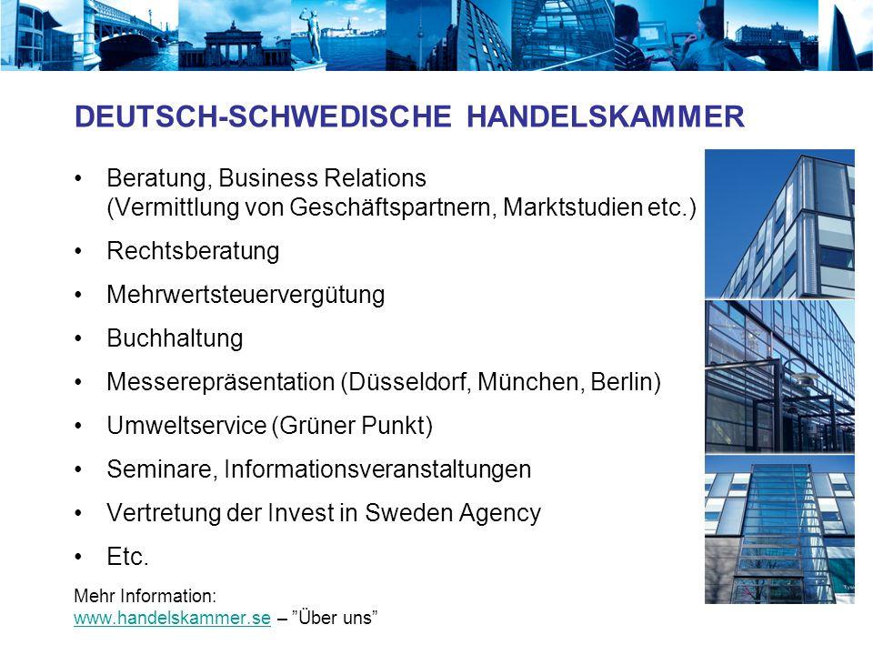 DEUTSCH-SCHWEDISCHE HANDELSKAMMER Beratung, Business Relations (Vermittlung von Geschäftspartnern, Marktstudien etc.) Rechtsberatung Mehrwertsteuerver