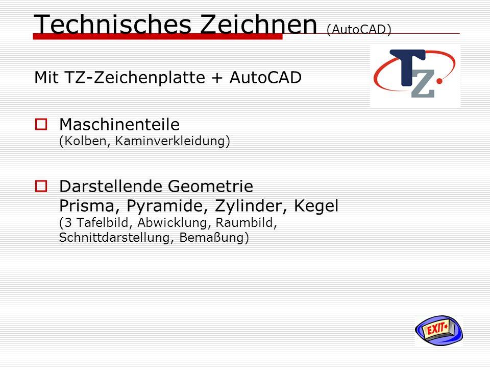 Technisches Zeichnen (AutoCAD) Mit TZ-Zeichenplatte + AutoCAD Maschinenteile (Kolben, Kaminverkleidung) Darstellende Geometrie Prisma, Pyramide, Zylin