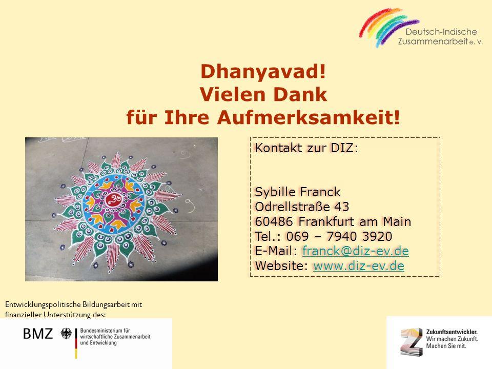 17.01.2014 16 Dhanyavad! Vielen Dank für Ihre Aufmerksamkeit! Kontakt zur DIZ: Sybille Franck Odrellstraße 43 60486 Frankfurt am Main Tel.: 069 – 7940