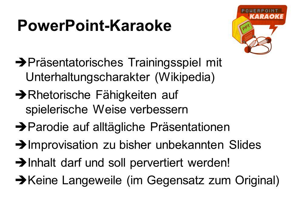 PowerPoint-Karaoke Präsentatorisches Trainingsspiel mit Unterhaltungscharakter (Wikipedia) Rhetorische Fähigkeiten auf spielerische Weise verbessern P