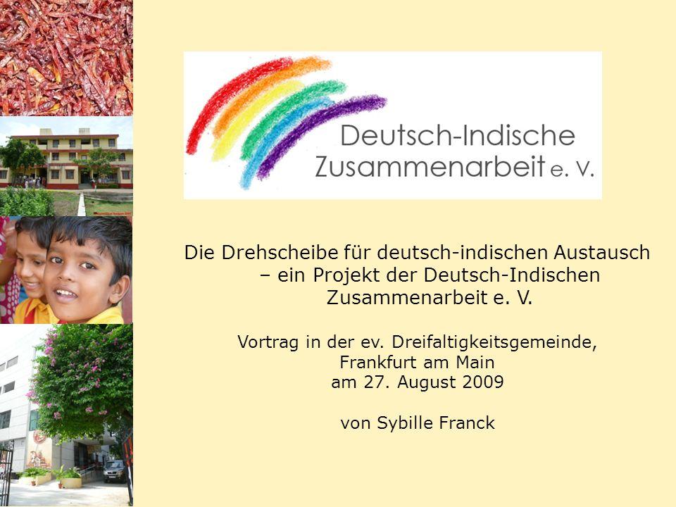 Die Drehscheibe für deutsch-indischen Austausch – ein Projekt der Deutsch-Indischen Zusammenarbeit e. V. Vortrag in der ev. Dreifaltigkeitsgemeinde, F