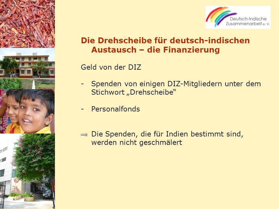 Die Drehscheibe für deutsch-indischen Austausch – die Finanzierung Geld von der DIZ -Spenden von einigen DIZ-Mitgliedern unter dem Stichwort Drehschei
