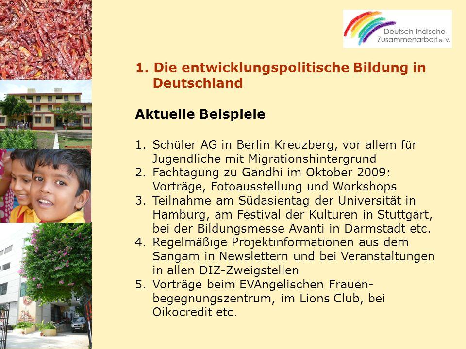 1. Die entwicklungspolitische Bildung in Deutschland Aktuelle Beispiele 1.Schüler AG in Berlin Kreuzberg, vor allem für Jugendliche mit Migrationshint