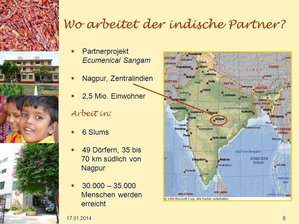 17.01.2014 6 Wo arbeitet der indische Partner.