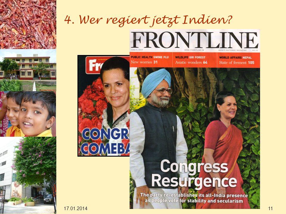 4. Wer regiert jetzt Indien? 17.01.2014 11