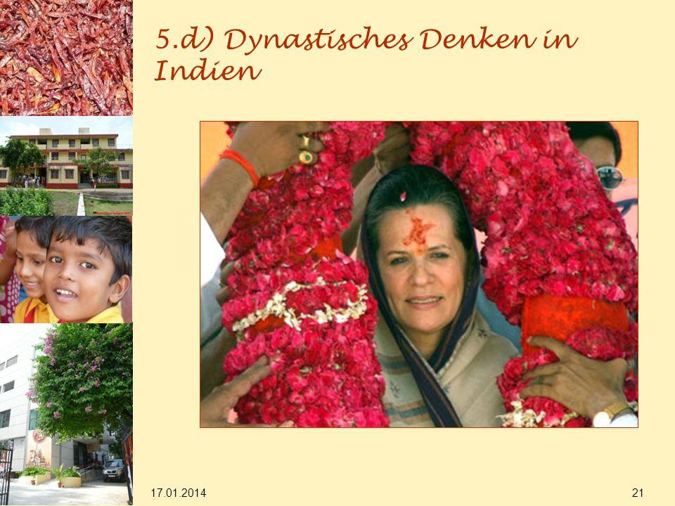 17.01.2014 21 5.d) Dynastisches Denken in Indien