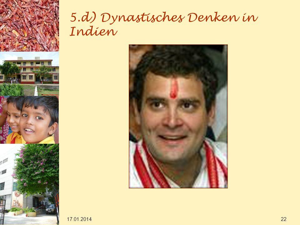 17.01.2014 22 5.d) Dynastisches Denken in Indien