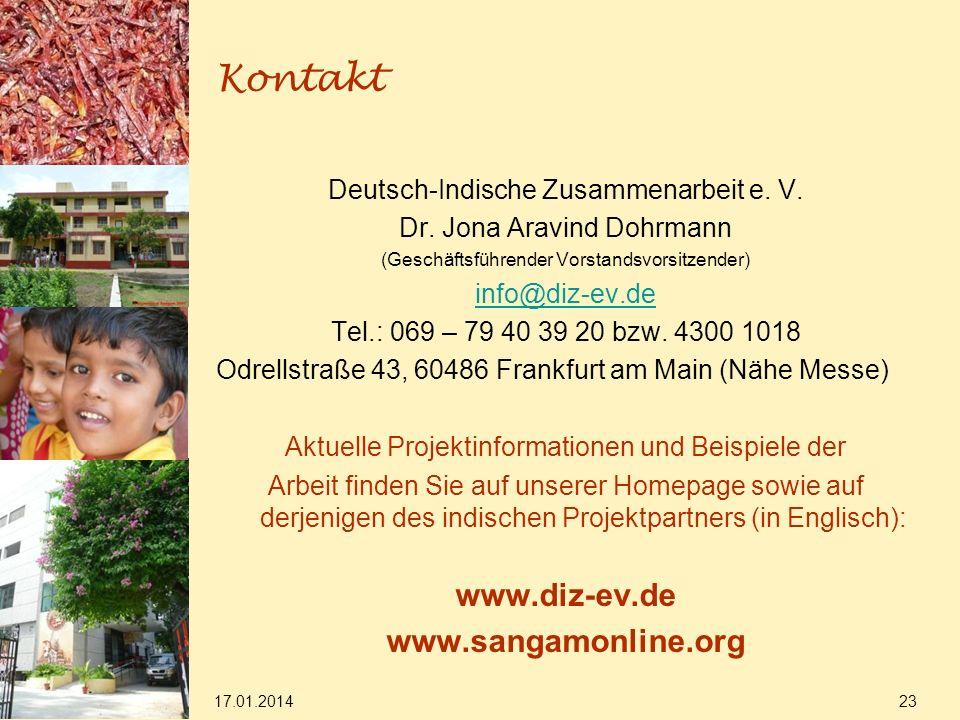 17.01.2014 23 Kontakt Deutsch-Indische Zusammenarbeit e. V. Dr. Jona Aravind Dohrmann (Geschäftsführender Vorstandsvorsitzender) info@diz-ev.de Tel.: