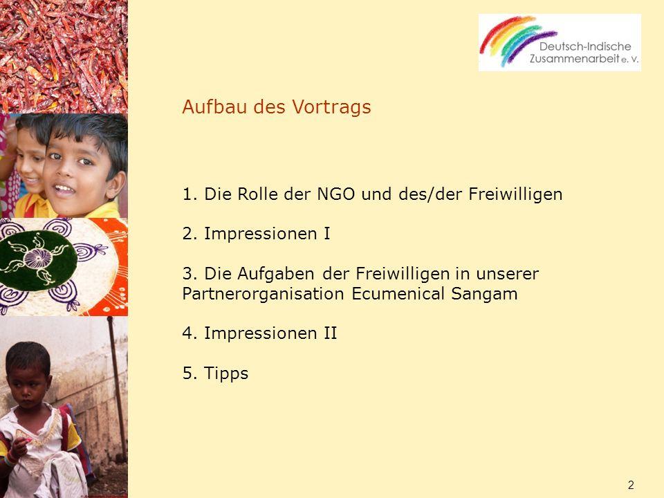 3 Die Organisation in Deutschland - wählt die Freiwilligen für ihr Partnerprojekt aus - bereitet sie in Seminaren auf den Auslandsaufenthalt vor - begleitet sie durch das Programm - dient als Ansprechpartner für den Freiwilligen als auch für die Organisation im Partnerland.