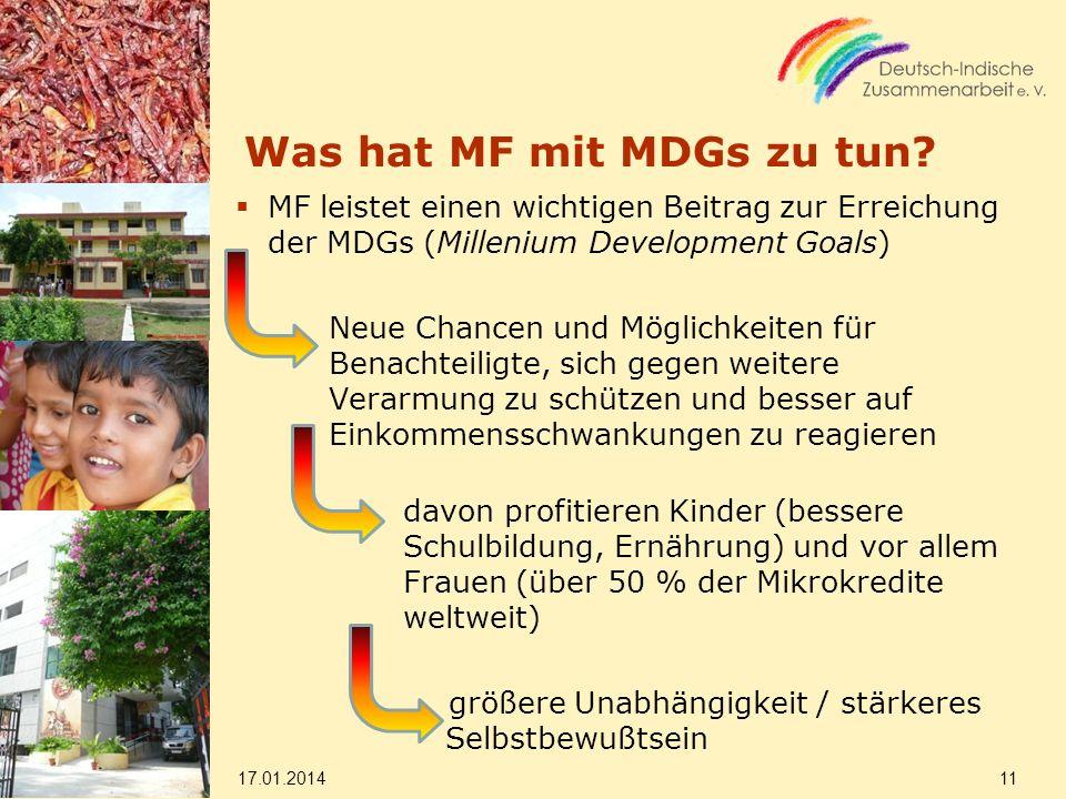 Was hat MF mit MDGs zu tun? MF leistet einen wichtigen Beitrag zur Erreichung der MDGs (Millenium Development Goals) Neue Chancen und Möglichkeiten fü
