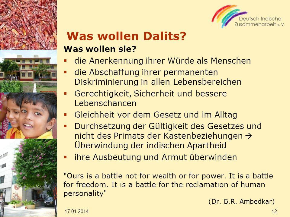 Was wollen Dalits? Was wollen sie? die Anerkennung ihrer Würde als Menschen die Abschaffung ihrer permanenten Diskriminierung in allen Lebensbereichen