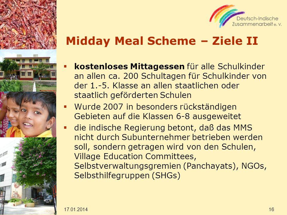 Midday Meal Scheme – Ziele II kostenloses Mittagessen für alle Schulkinder an allen ca. 200 Schultagen für Schulkinder von der 1.-5. Klasse an allen s