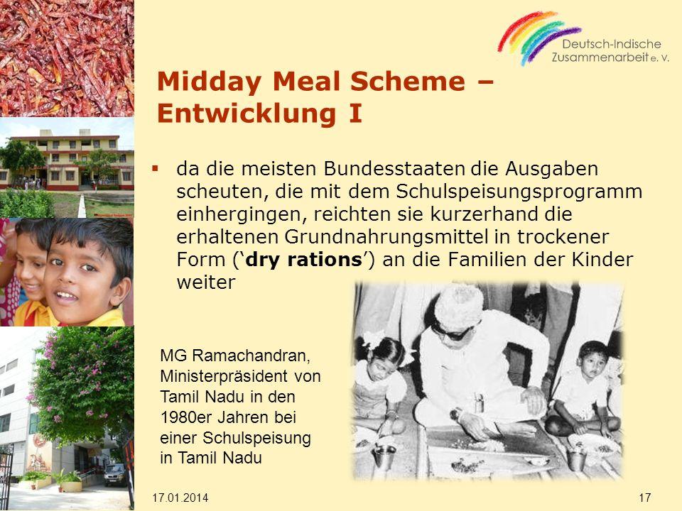Midday Meal Scheme – Entwicklung I da die meisten Bundesstaaten die Ausgaben scheuten, die mit dem Schulspeisungsprogramm einhergingen, reichten sie k