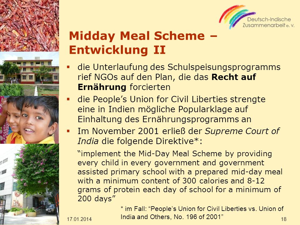 Midday Meal Scheme – Entwicklung II die Unterlaufung des Schulspeisungsprogramms rief NGOs auf den Plan, die das Recht auf Ernährung forcierten die Pe