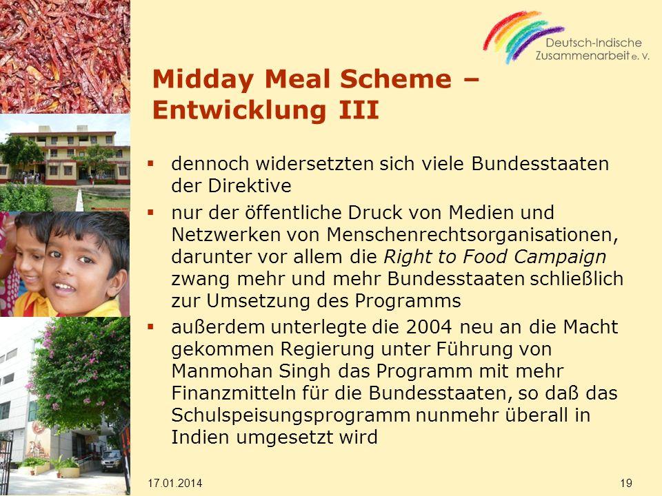 Midday Meal Scheme – Entwicklung III dennoch widersetzten sich viele Bundesstaaten der Direktive nur der öffentliche Druck von Medien und Netzwerken v