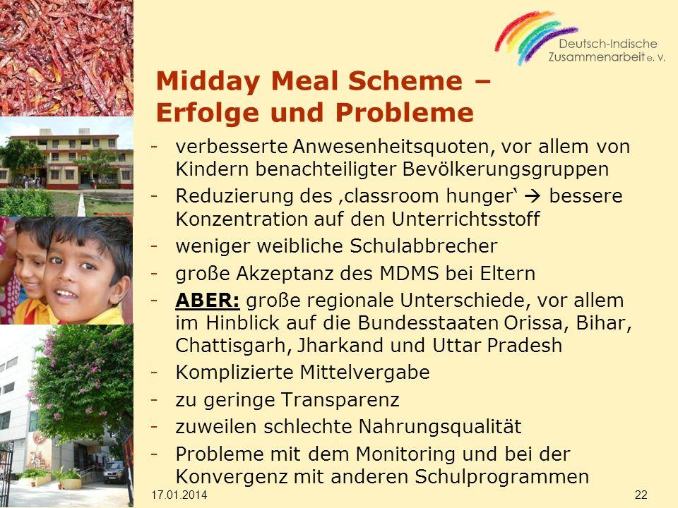 Midday Meal Scheme – Erfolge und Probleme -verbesserte Anwesenheitsquoten, vor allem von Kindern benachteiligter Bevölkerungsgruppen -Reduzierung des