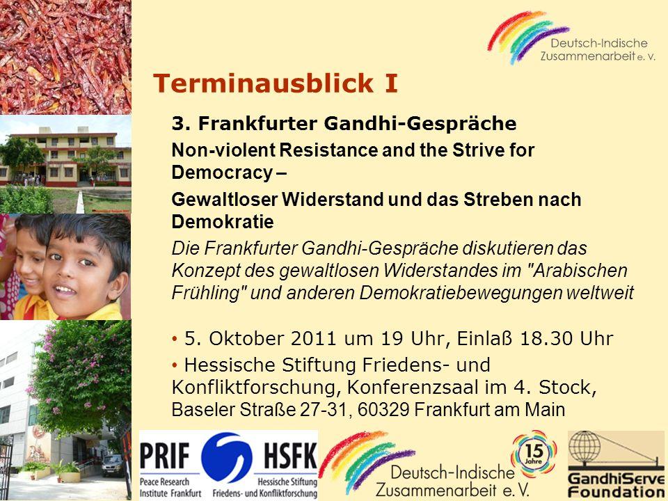 Terminausblick I 3. Frankfurter Gandhi-Gespräche Non-violent Resistance and the Strive for Democracy – Gewaltloser Widerstand und das Streben nach Dem