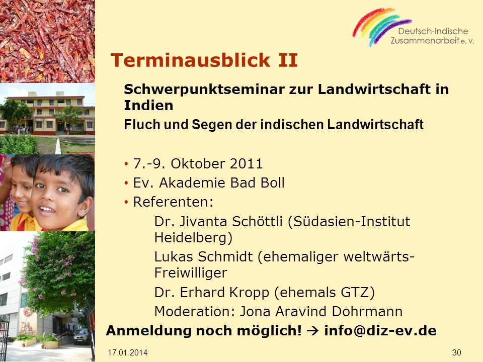 Terminausblick II Schwerpunktseminar zur Landwirtschaft in Indien Fluch und Segen der indischen Landwirtschaft 7.-9. Oktober 2011 Ev. Akademie Bad Bol