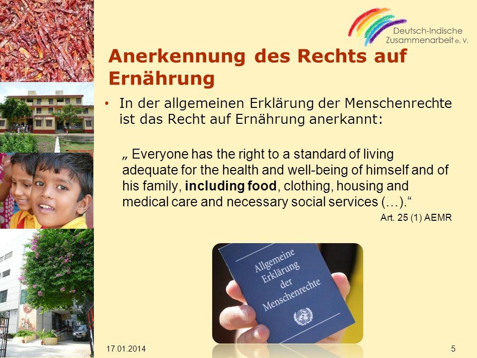 Anerkennung des Rechts auf Ernährung In der allgemeinen Erklärung der Menschenrechte ist das Recht auf Ernährung anerkannt: Everyone has the right to