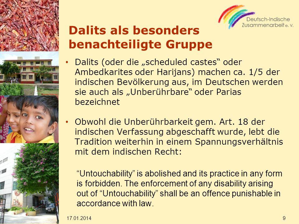 Dalits als besonders benachteiligte Gruppe Dalits (oder die scheduled castes oder Ambedkarites oder Harijans) machen ca. 1/5 der indischen Bevölkerung